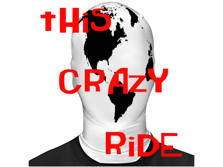 This Crazy Ride Podcast is now in full swing!
